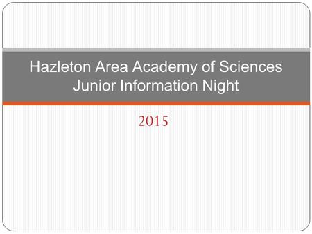 2015 Hazleton Area Academy of Sciences Junior Information Night.