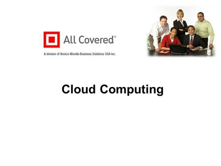 Cloud Computing. 2 A division of Konica Minolta Business Solutions USA Inc. What is Cloud Computing? A model for enabling convenient, on-demand network.