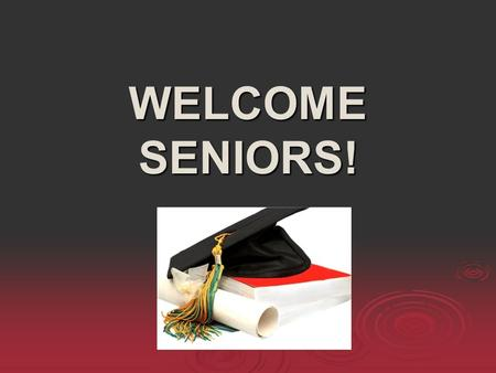 WELCOME SENIORS!. WHAT IF I HAVEN'T STARTED TO MAKE PLANS FOR AFTER GRADUATION?  FAMILY CONNECTION DATABASE  COLLEGE SEARCH- OVER 3,600 SCHOOLS SEARCH.