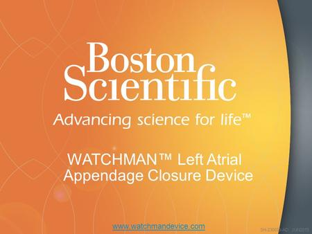 SH-230609-AD JUN2015 WATCHMAN™ Left <strong>Atrial</strong> Appendage Closure Device www.watchmandevice.com.