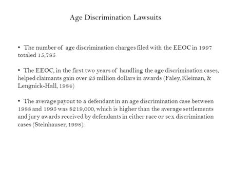 The number of age discrimination charges filed with the EEOC in 1997 totaled 15,785 The EEOC, in the first two years of handling the age discrimination.