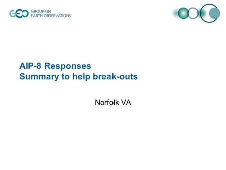 AIP-8 Responses Summary to help break-outs Norfolk VA.
