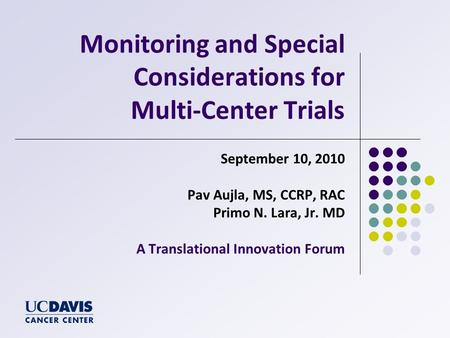 Monitoring and Special Considerations for Multi-Center Trials