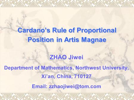 Cardano's Rule of Proportional Position in Artis Magnae ZHAO Jiwei Department of Mathematics, Northwest University, Xi'an, China, 710127