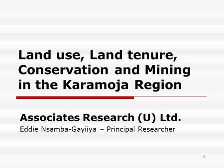 Land use, Land tenure, Conservation and Mining in the Karamoja Region