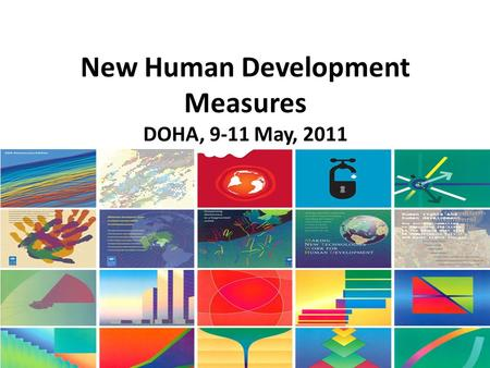 New Human Development Measures DOHA, 9-11 May, 2011 HDR 2010.