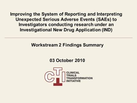 Improving the System of Reporting and Interpreting Unexpected Serious Adverse Events (SAEs) to Investigators conducting research under an Investigational.
