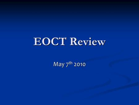 EOCT Review May 7 th 2010. 3 Domains… 1) ALGEBRA 1) ALGEBRA 2) GEOMETRY 2) GEOMETRY 3) DATA ANALYSIS 3) DATA ANALYSIS.