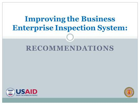 RECOMMENDATIONS Improving the Business Enterprise Inspection System: