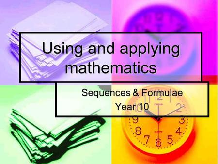 Using and applying mathematics Sequences & Formulae Year 10.