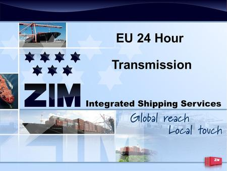 Integrated Shipping Services EU 24 Hour Transmission.
