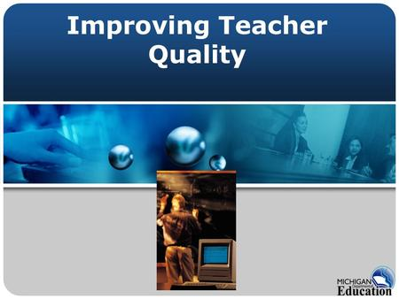 Improving Teacher Quality. Agenda Getting Access to MEGS The Application Submission.