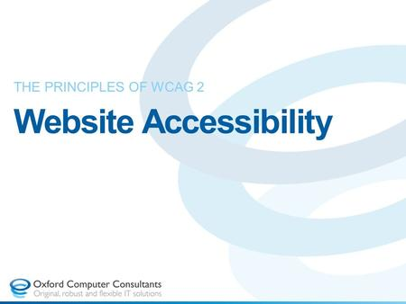 Website Accessibility THE PRINCIPLES OF WCAG 2. Overview What is Accessibility? Guidelines Conformance Planning.