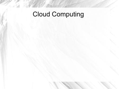 Cloud Computing. Cloud Computing Overview Course Content https://content.scottstreit.com.