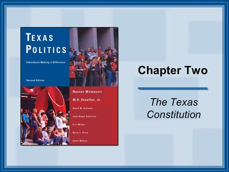 Chapter Two The Texas Constitution. Copyright © Houghton Mifflin Company. All rights reserved. 2-2 The Beginning Any legislative member introduces a joint.