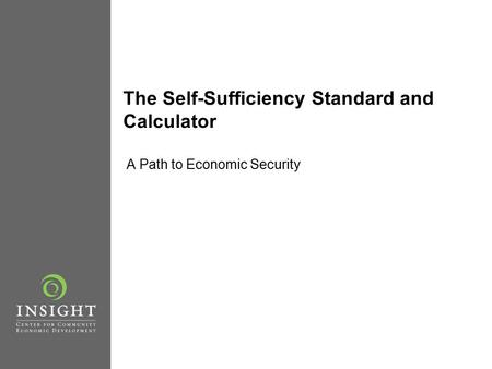 The Self-Sufficiency Standard and Calculator A Path to Economic Security.