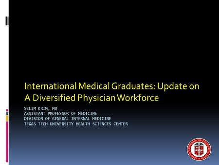 International Medical Graduates: Update on A Diversified Physician Workforce.