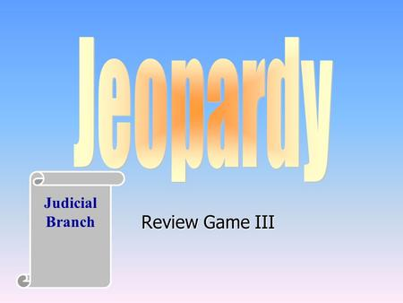 Review Game III Judicial Branch 100 200 400 300 400 Article IIILegal Terms Cases Checks 300 200 400 200 100 500 True/False 100 200 300 400 500 Misc.
