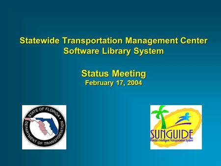 Statewide Transportation Management Center Software Library System Status Meeting February 17, 2004.