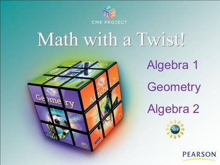 Math with a Twist! Algebra 1 Geometry Algebra 2.