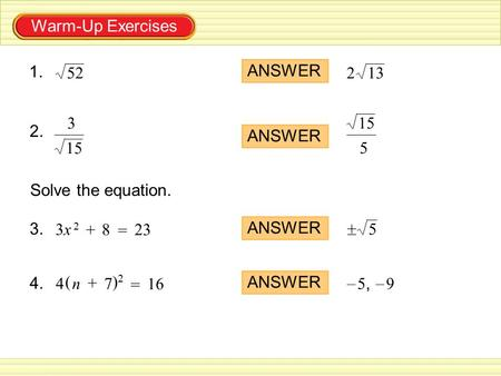 Warm-Up Exercises 1. 52 ANSWER 13 2 2. 15 3 ANSWER 5 15 3x 2 8 23 + =