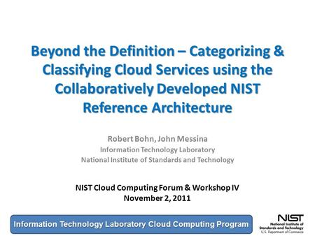 Information Technology Laboratory Cloud Computing Program Beyond the Definition – Categorizing & Classifying Cloud Services using the Collaboratively Developed.