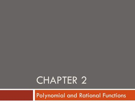 CHAPTER 2 Polynomial and Rational Functions. SECTION 1 Quadratic Functions.