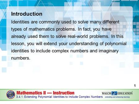Introduction Identities are commonly used to solve many different types of mathematics problems. In fact, you have already used them to solve real-world.