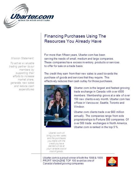 Financing Purchases Using The Resources You Already Have For more than fifteen years, Ubarter.com has been serving the needs of small, medium and large.
