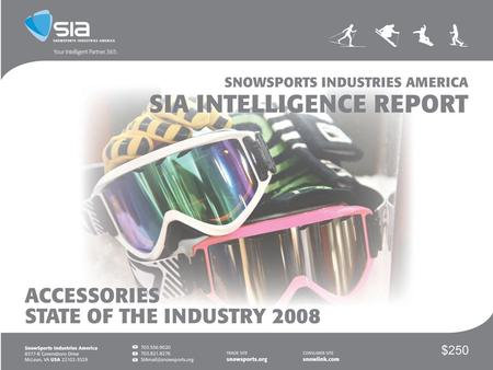 ©2008, SIA. All rights reserved. 2 2 SnowSports Industries America (SIA) | SIA is the <strong>national</strong> not-for-profit, North American member-owned trade association.