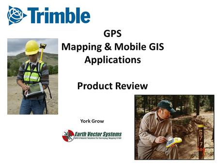 GPS Mapping & Mobile GIS Applications Product Review York Grow.