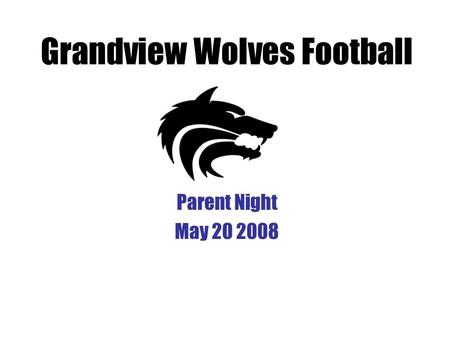 Parent Night May 20 2008 Grandview Wolves Football.