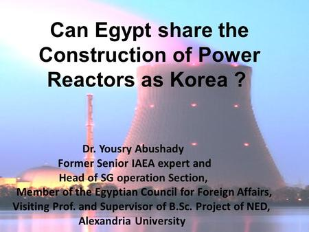 Can Egypt share the Construction of Power Reactors as Korea ?