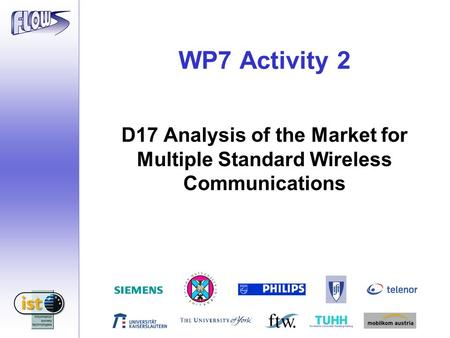 WP7 Activity 2 D17 Analysis of the Market for Multiple Standard Wireless Communications.