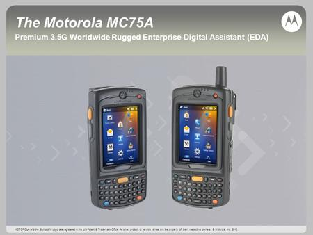 MOTOROLA and the Stylized M Logo are registered <strong>in</strong> the US Patent & Trademark Office. All other product or service names are the property of their respective.