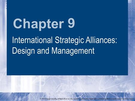 Chapter © 2013 Cengage Learning. All Rights Reserved. May not be scanned, copied or duplicated, or posted to a publicly accessible website, in whole or.