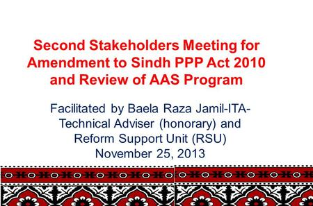 Second Stakeholders Meeting for Amendment to Sindh PPP Act 2010 and Review of AAS Program Facilitated by Baela Raza Jamil-ITA- Technical Adviser (honorary)