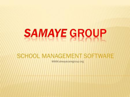 SCHOOL MANAGEMENT SOFTWARE WWW.alwayscaregroup.org.