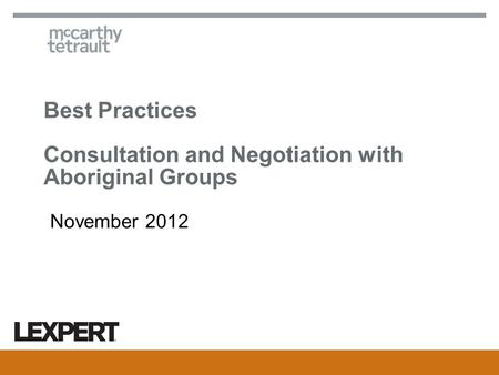 Best Practices Consultation and Negotiation with Aboriginal Groups November 2012.