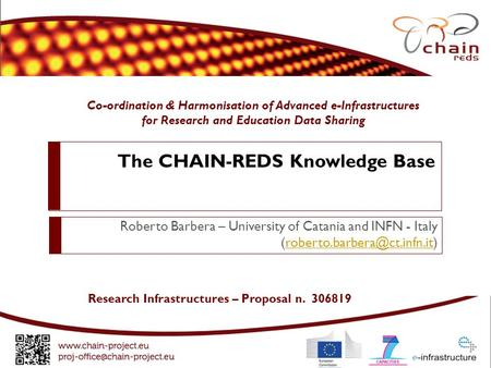 Co-ordination & Harmonisation of Advanced e-Infrastructures for Research and Education Data Sharing Research Infrastructures – Proposal n. 306819 The CHAIN-REDS.