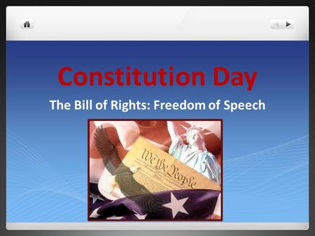 Constitution Day The Bill of Rights: Freedom of Speech.