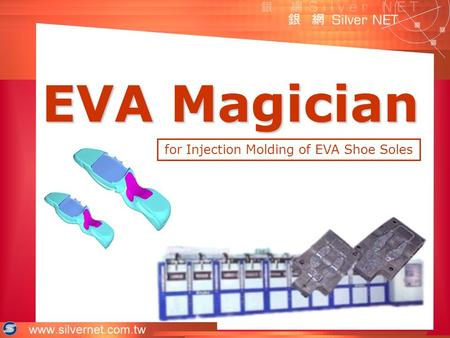 EVA Magician for Injection Molding of EVA Shoe Soles.