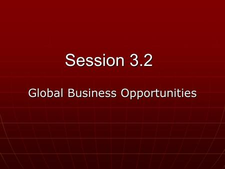 Session 3.2 Global <strong>Business</strong> Opportunities. Create a venue with no boundaries for artist showcases. Online Art Gallery.