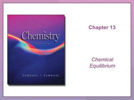 Chapter 13 ChemicalEquilibrium. Copyright © Houghton Mifflin Company. All rights reserved.CRS Question, 13–2 QUESTION Which of the comments given here.