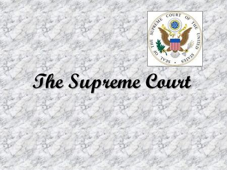 The Supreme Court. Separation of Powers Purpose of the Supreme Court The Supreme Court of the United States was created in accordance with provision.