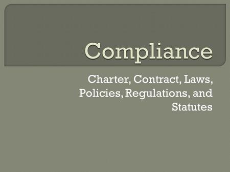 Charter, Contract, Laws, Policies, Regulations, and Statutes.