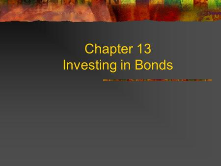 Chapter 13 Investing in Bonds Chapter 13.1 What is the difference between stocks and bonds? Stocks (aka Equities): Stocks represent partial ownership.