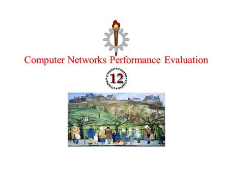 Computer Networks Performance Evaluation. Chapter 12 Single Class MVA Performance by Design: Computer Capacity Planning by Example Daniel A. Menascé,