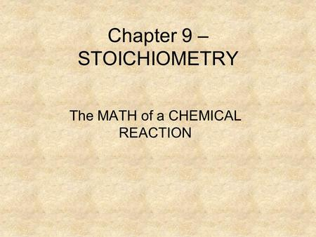 Chapter 9 – STOICHIOMETRY