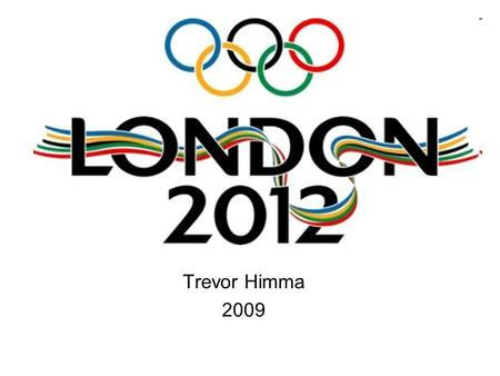 Trevor Himma 2009. About the Olympic Games International multi-sport event Divided into two generations 1. Ancient Olympic Games ( since 776 B.C.) 2.